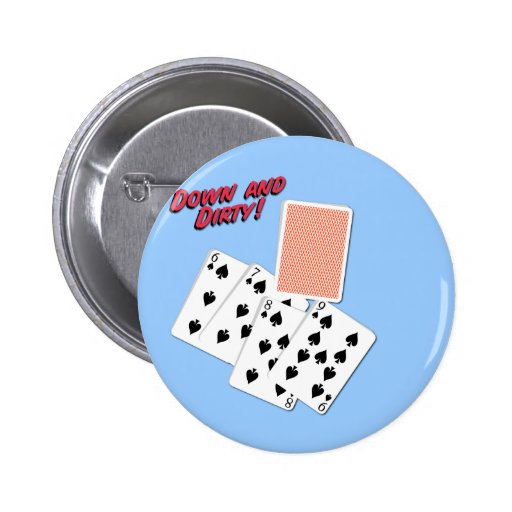Down and Dirty - Poker Slang - Play To Win Pins