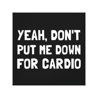 Down For Cardio Canvas Print