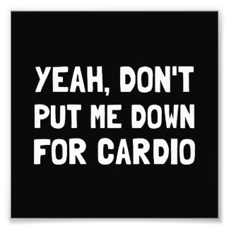 Down For Cardio Photo Print