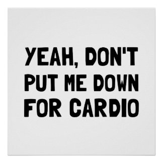 Down For Cardio Poster