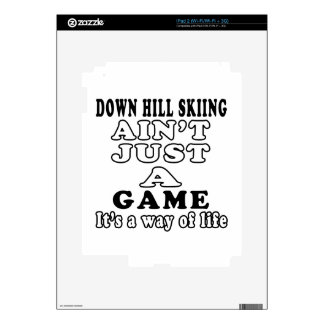 Down Hill Skiing Ain't Just A Game It's Skin For iPad 2