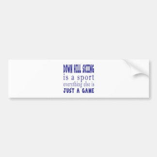 DOWN HILL SKIING JUST A GAME BUMPER STICKER