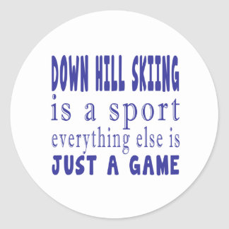 DOWN HILL SKIING JUST A GAME CLASSIC ROUND STICKER