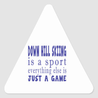 DOWN HILL SKIING JUST A GAME TRIANGLE STICKER