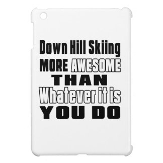 Down Hill Skiing more awesome than whatever it is Cover For The iPad Mini