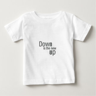 down is the new up baby T-Shirt