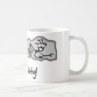 """Down 'n Dirty!"" Mugs"