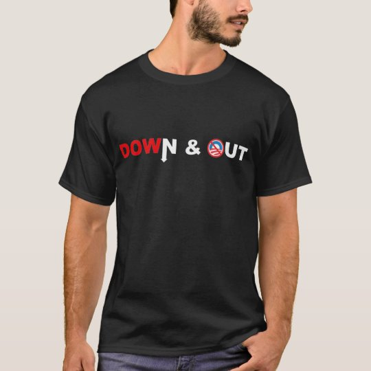 DOWN & OUT - Obama T-Shirt