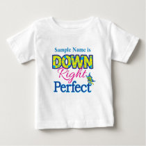 Down Right Perfect - Custom Baby T-Shirt