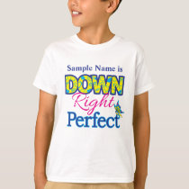 Down Right Perfect - Custom T-Shirt