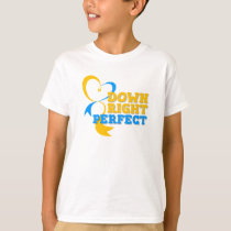 Down Right Perfect - Down Syndrome Awareness Shirt