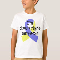 Down Right Perfect, Down Syndrome Awareness T-Shirt