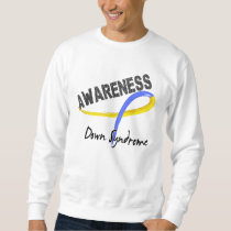 Down Syndrome Awareness 3 Sweatshirt