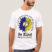 Down Syndrome Awareness Quote Be Kind Sunflower T-Shirt