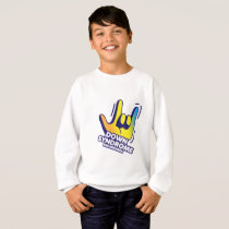 Down Syndrome Awareness Sweatshirt