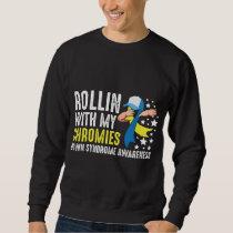 Down Syndrome Awareness Trisomy T21 Handicap Sweatshirt