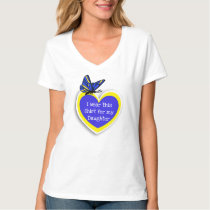 DOWN SYNDROME AWARENESS Wear this for my Daughter T-Shirt