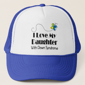Down Syndrome Daughter Awareness Gift Trucker Hat