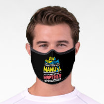 Down Syndrome Doesn't Come With A Manual Mom Premium Face Mask