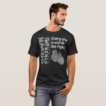 Down Syndrome Every Life Is Worth The Fight Tshirt