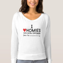 Down syndrome - I love homies w/extra chromiesTM T-shirt