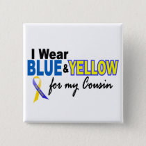 Down Syndrome I Wear Blue & Yellow For My Cousin 2 Button
