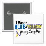 Down Syndrome I Wear Blue & Yellow For My Daughter Pins
