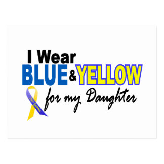 Down Syndrome I Wear Blue & Yellow For My Daughter Postcard