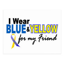 Down Syndrome I Wear Blue & Yellow For My Friend 2 Postcard