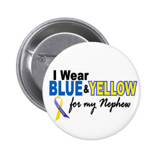 Down Syndrome I Wear Blue & Yellow For My Nephew 2 Pinback Button