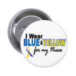Down Syndrome I Wear Blue & Yellow For My Niece 2 Pinback Button