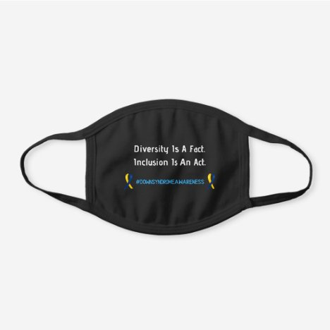 "Down Syndrome ""Inclusion Is an Act"" Reusable Black Cotton Face Mask"