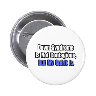 Down Syndrome Is Not Contagious.. Buttons