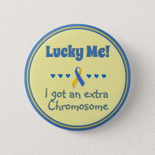 Down Syndrome  Lucky Me Extra Chromosome _ Hearts Button
