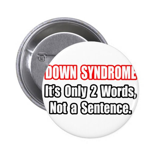 Down Syndrome...Not a Sentence 2 Inch Round Button