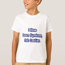 Down Syndrome...Not Cooties T-Shirt