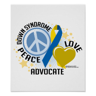 Down Syndrome Peace Love Advocate Poster