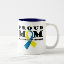 Down Syndrome Proud Mom Two-Tone Coffee Mug