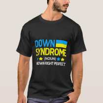 Down Syndrome Right Perfect Chromosome Trisomy 21 T-Shirt