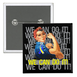 Down Syndrome Rosie WE CAN DO IT Buttons