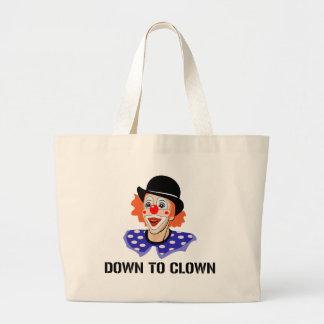 Down To Clown Funny Humor Joke Large Tote Bag