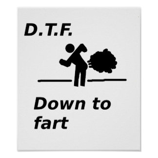 down to fart posters