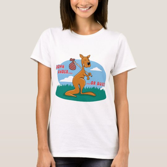 Down Under Or Bust T-Shirt