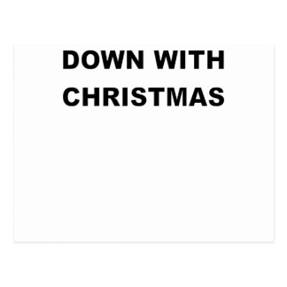DOWN WITH CHRISTMAS.png Postcard