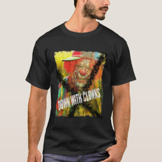 down with clowns T-Shirt