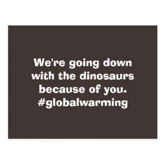 Down With The Dinosaurs Global Warming Postcard