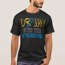 Down with The Syndrome Awareness Gift T-Shirt