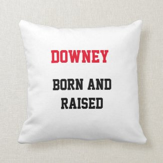 Downey Born and Raised Throw Pillow