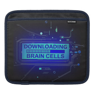 Downloading brain cells. sleeve for iPads