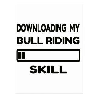 Downloading my Bull Riding skill Postcard